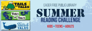 Summer Reading Banner: Tails and Tales at Eager Free Public Library