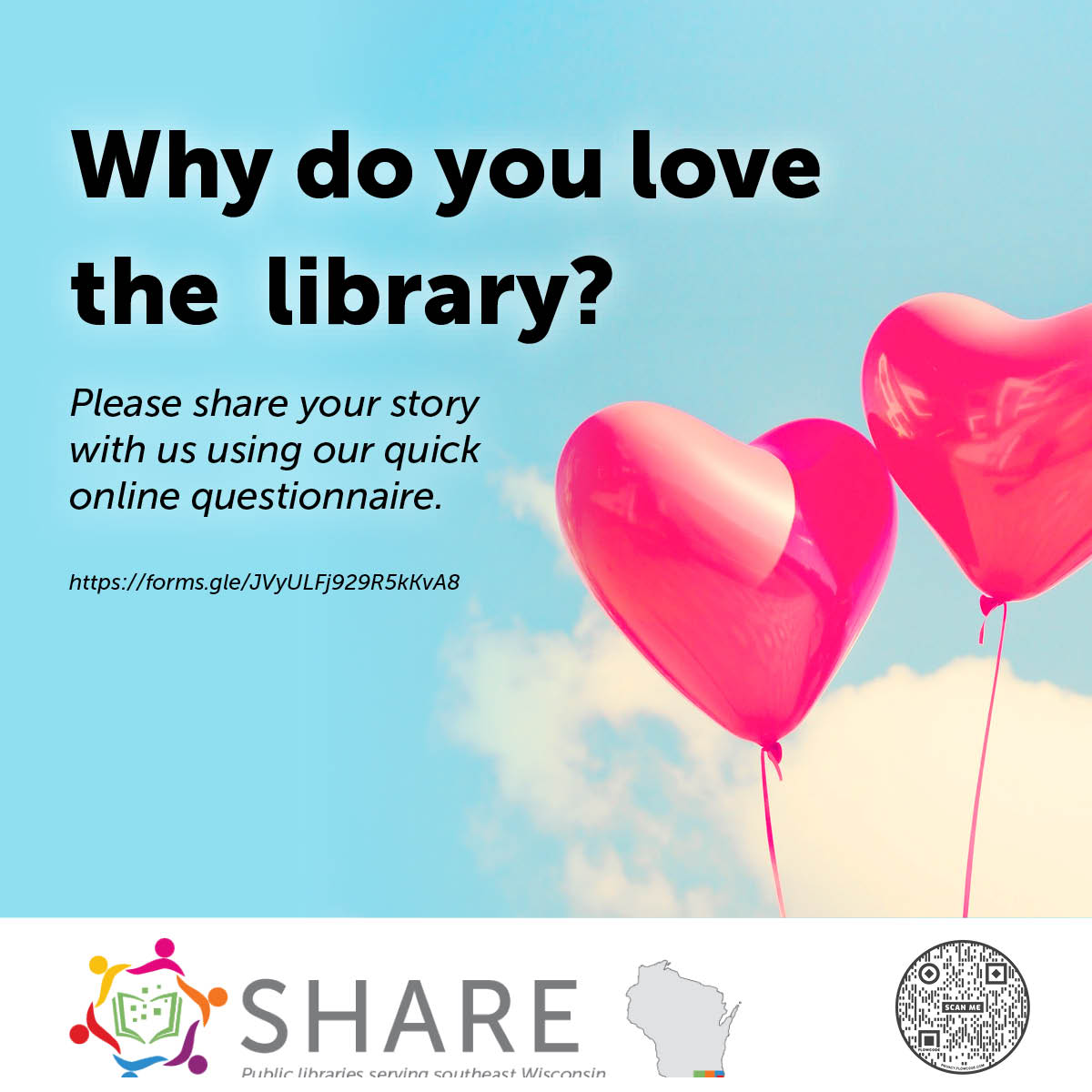 Hot pink heart-shaped balloons floating in the sky. Words: Why do you love the library. Tell us using our quick online questionnaire.