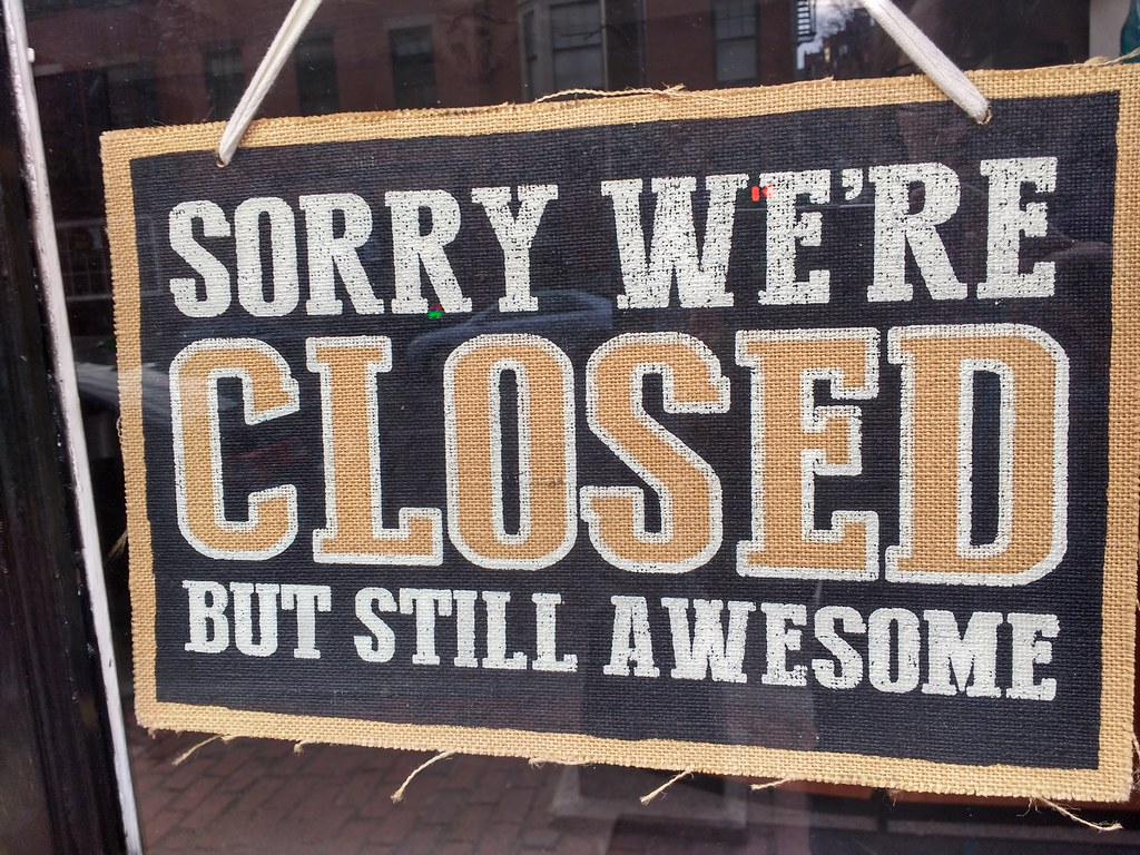 Sorry we're closed, but still awesome sign