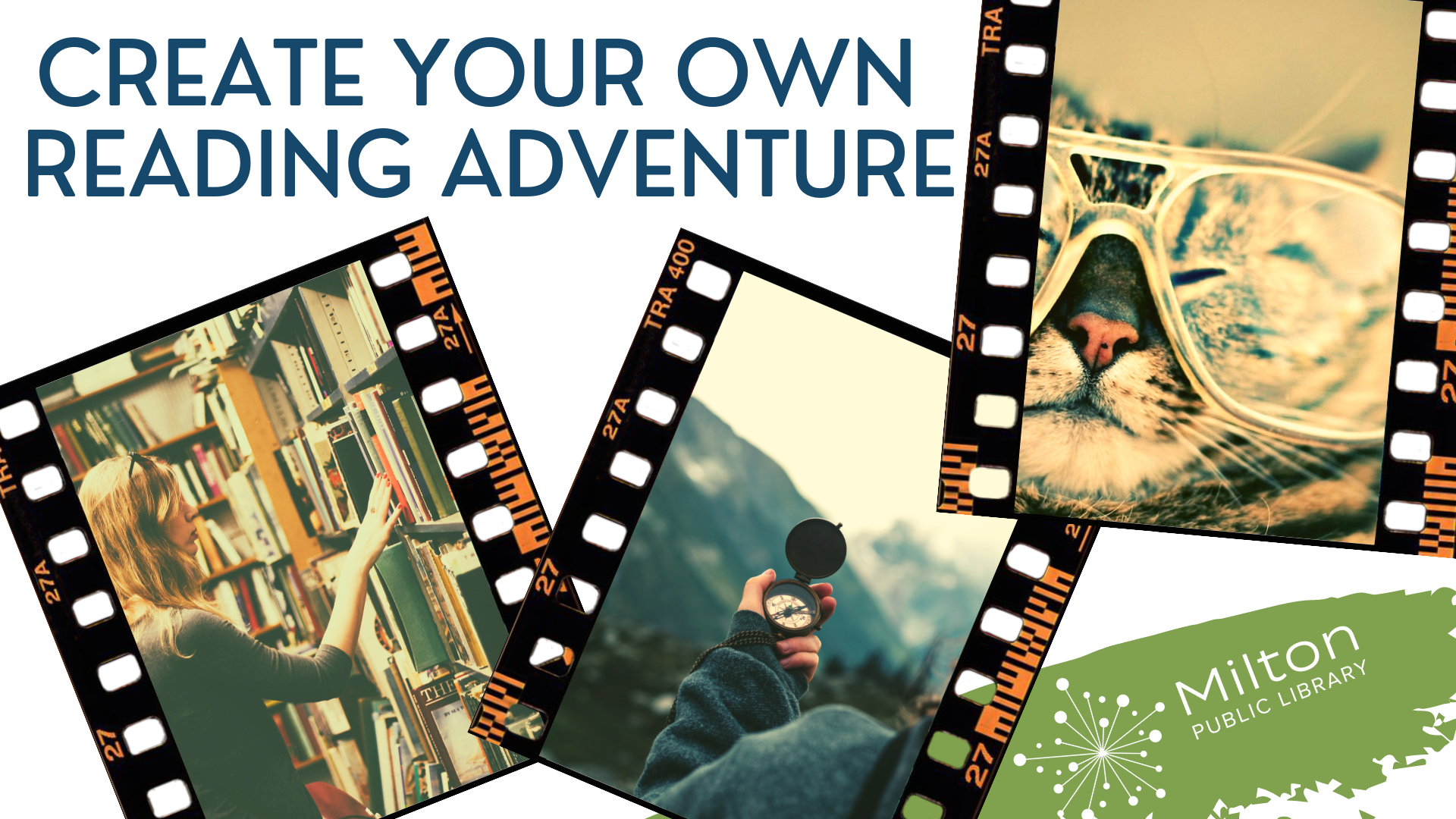Film strips with a picture of a woman browsing books in a bookshop, someone outside holding a compass, and a cat wearing glasses. Text reads Create Your Own Reading Adventure