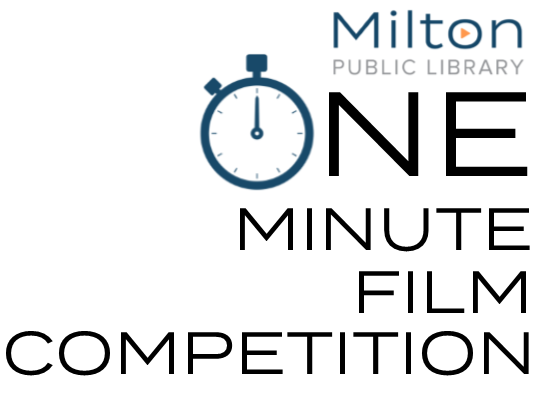 Text logo that reads Milton Public Library One Minute Film Competition