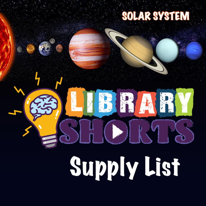 Black background. 9 planets in space. Library Shorts Logo. Supply List.