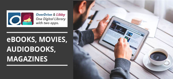 banner: man with a coffee cup using a tablet. Libby and overdrive logos. ebooks, movies, audiobooks, magazines.