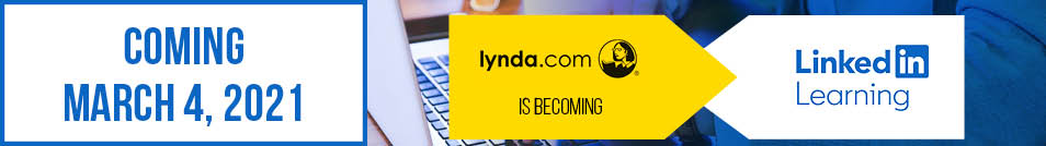 Banner: Coming March 4, 2021! Lynda.com (logo) is becoming LinkedIn Learning (logo)